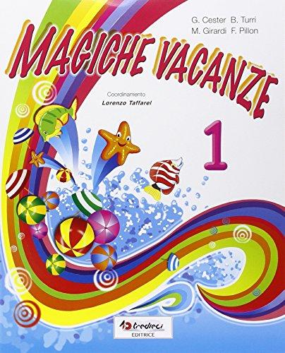 Magiche vacanze. Per la Scuola elementare: 1