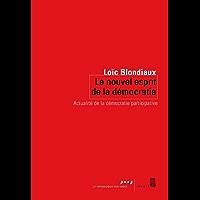 Le nouvel esprit de la démocratie - Actualité de la démocratie participative (SEUIL/REP.IDEES)