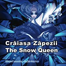 Craiasa Zapezii. The Snow Queen. Bilingual Romanian - English Fairy Tale: Dual Language Picture Book for Kids (Romanian and English Edition)
