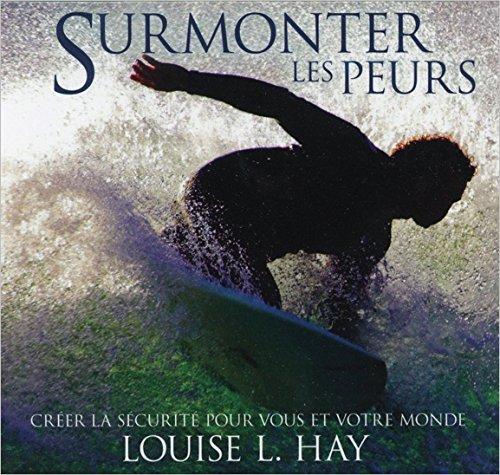 Surmonter les peurs - Livre audio par Louise L. Hay