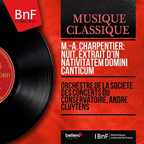 M.-A. Charpentier: Nuit, extrait d'In nativitatem Domini canticum (Mono Version)