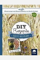 DIY Rezepte: durch's Bauernjahr Gebundene Ausgabe