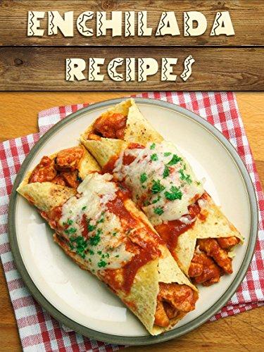 Top 50 Most Delicious Enchilada Recipes [An Enchilada Cookbook] (Recipe Top 50's Book 96) (English Edition)