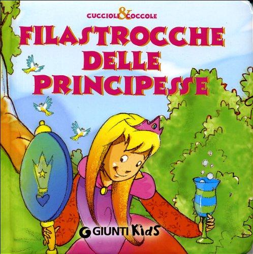 Filastrocche delle principesse. Ediz. illustrata