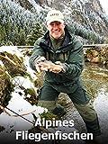 Alpines Fliegenfischen