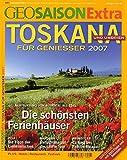 GEO Saison Extra / Toskana und Umbrien: Für Genießer 2007 -