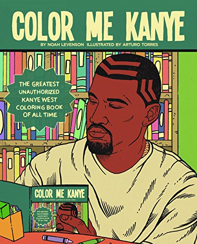 color-me-kanye-the-greatest-unauthorized-kanye-west-coloring-book-of-all-time