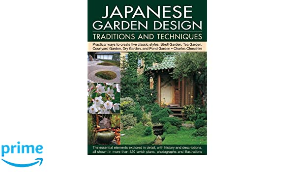 Japanese Garden Design Practical Ways To Create Five Classic Styles Fascinating Japanese Tea Garden Design Gallery