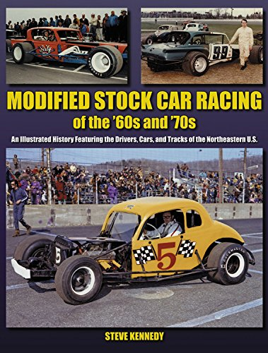 Modified Stock Car Racing of the '60s and '70s: An Illustrated History Featuring the Drivers, Cars, and Tracks of the No (Photo Gallery) por Steve Kennedy