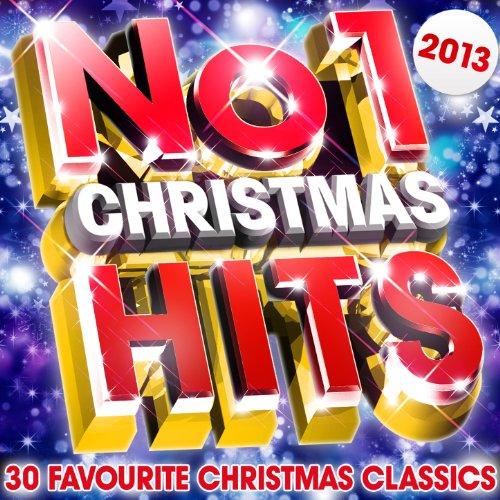 No.1 Christmas Hits 2013 - 30 Favourite Xmas Classics