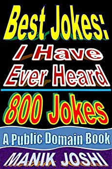 Best Jokes: I Have Ever Heard - 800 Jokes (English Edition) di [Joshi, Manik]