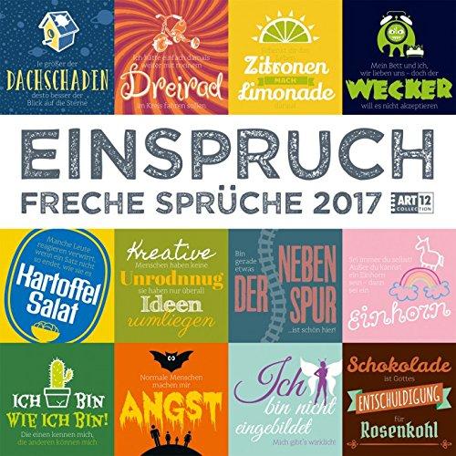 Einspruch - Freche Sprüche - Kalender 2017 - Ackermann-Verlag - Art12 Collection - Broschurkalender - Wandkalender - 30 cm x 30 cm