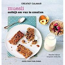 Muesli: ontbijt om van te smullen (Creatief Culinair)