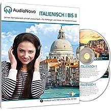 AudioNovo Italienisch I – II: Schnell und einfach Italienisch lernen mit dem Audio-Sprachkurs für Anfänger und fortgeschrittene Anfänger (2 CDs à 720min MP3-Audio, Sprachkurs Italienisch)