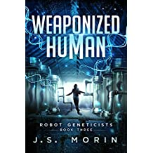 Weaponized Human (Robot Geneticists Book 3) (English Edition)
