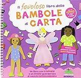 Il favoloso libro delle bambole di carta. Ediz. illustrata. Con gadget