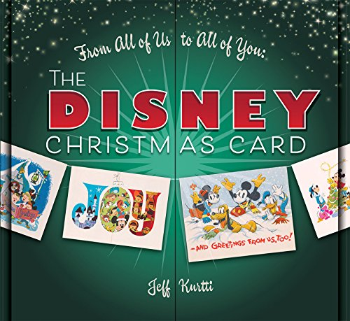 From All Of Us To All Of You The Disney Christmas Card (Disney Editions Deluxe) por Jeff Kurtti