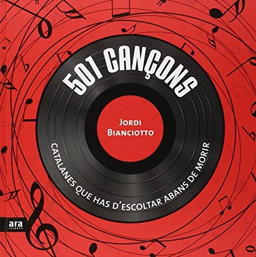 Descargar Libro 501 Cançons Catalanes Que Has D'Escoltar Abans De Morir de Jordi Bianciotto i Clapés