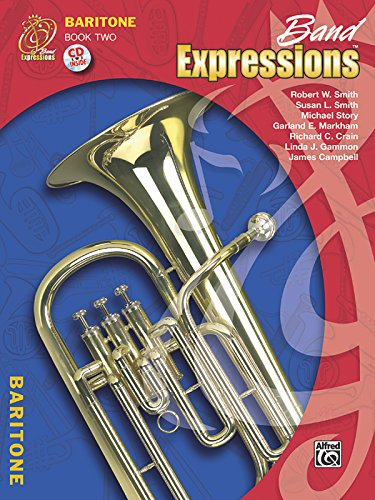 Band Expressions, Book Two Student Edition: Baritone B.C., Book & CD (Expressions Music Curriculum[tm])