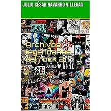 Archivos legendarios del rock 2: Las anécdotas rockeras que han hecho historia 1970-1989 (El almanaque del rock)