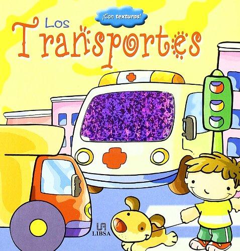 Los Transportes (Libros con Texturas) por Equipo Editorial