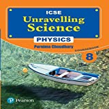 Unravelling Science - Physics Coursebook: By Pearson for ICSE Class 8