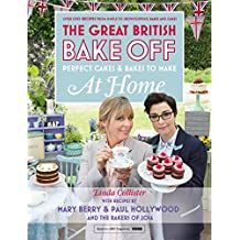 Great British Bake Off - Perfect Cakes & Bakes To Make At Home (English Edition)