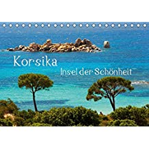 Korsika Insel der Schönheit (Tischkalender 2018 DIN A5 quer): Eine Trauminsel im Mittelmeer. (Monatskalender, 14 Seiten ) (CALVENDO Orte) [Kalender] [Apr 01, 2017] Scholz, Frauke