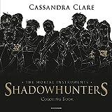 Shadowhunters. The mortal instruments. Coloring book (Chrysalide)