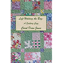 LEFT HOLDING THE BAG (A Quilting Cozy Book 10) (English Edition)