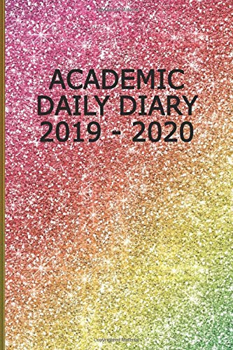 Academic Daily Diary 2019 - 2020: Planner for Students and Teachers or Home use, Paperback Daily Diary - Rainbow Glitter Effect 05 Cover Handy-cover Rainbow Glitter