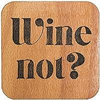 Glasuntersetzer aus Holz, - mit Spruch 'Wine not?' -