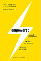 Empowered: Unleash Your Employees, Energize Your Customers, and Transform Your Business Kindle Edition