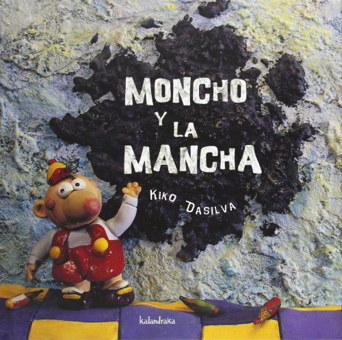 Moncho y la mancha (libros para soñar) por Kiko Dasilva