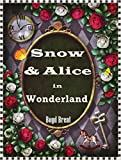 Snow & Alice in Wonderland: sequel to the Lost Diary of Snow White Trilogy