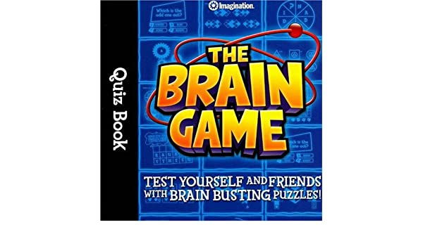 The brain game quiz book test yourself and friends with brain the brain game quiz book test yourself and friends with brain busting puzzles amazon imagination international 0609463083119 books solutioingenieria Images