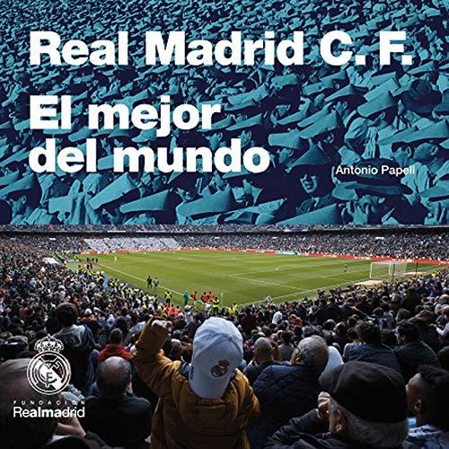 Real Madrid C.F. El mejor del mundo