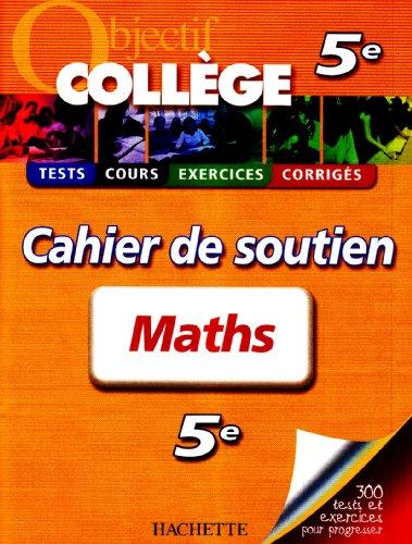 Maths 5e : Cahier de soutien