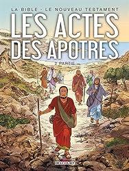 La Bible - Le Nouveau Testament - Les Actes des Apôtres T2