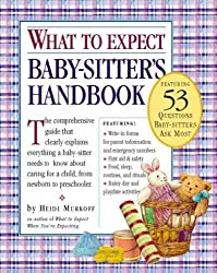[{ The What to Expect Baby-Sitter's Handbook By Murkoff, Heidi ( Author ) Oct - 01- 2003 ( Paperback ) } ]