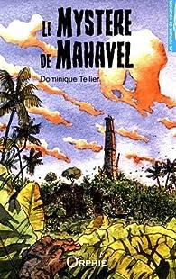 Le mystère de Mahavel par Dominique Tellier