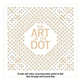 The Art of the Dot: Create and Colour Stunning Kolam Patterns That Flow Through and Around Dots (Drawing)