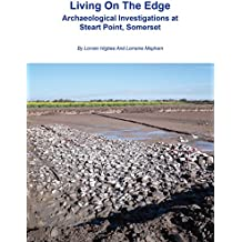 Living on the Edge: Archaeological Investigations at Steart Point, Somerset (Wessex Archaeology Occasional Paper)