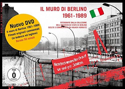 Il muro di Berlino 1961-1989: Fotografie dalla collezione dell´archivio statale di Berlino, scelte e descritte da Volker Viergutz. Autor des Films: Wieland Giebel, Schnitt und Ton: Bernd Papenfuß