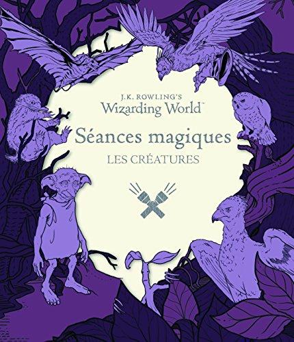 Le monde des sorciers de J.K. Rowling Séances magiques: Les créatures