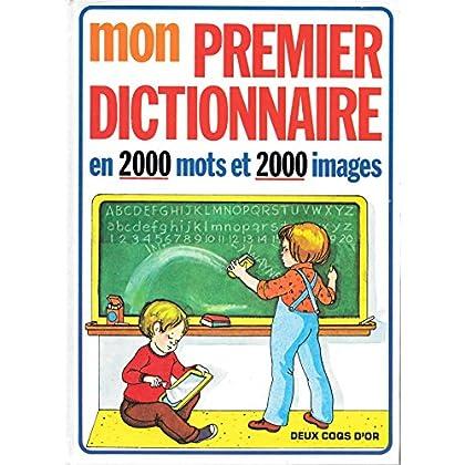 Mon premier dictionnaire : En 2000 mots et 2000 images