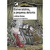Esmeraldina, a pequena defunta (Infantil E Xuvenil - Merlín E-Book)