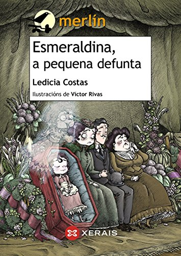 Esmeraldina, a pequena defunta (Infantil E Xuvenil - Merlín E-Book) (Galician Edition)