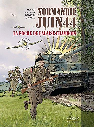 Normandie Juin 44 : TOME 6 : La Poche de Falaise-Chambois par Collectif