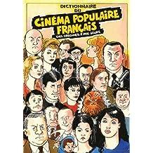 Dictionnaire du cinéma populaire français : Des origines à nos jours
